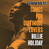Play & Download Songs For Distingué Lovers by Billie Holiday | Napster