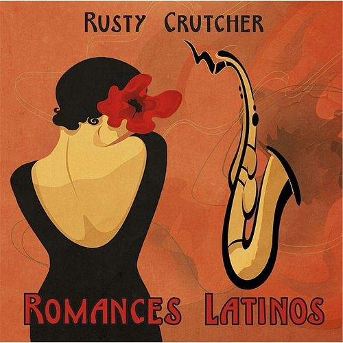 Romances Latinos by Rusty Crutcher