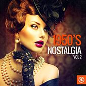 Play & Download 1950's Nostalgia, Vol. 2 by Various Artists | Napster