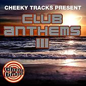Cheeky Tracks Club Anthems 3 - EP by Various Artists