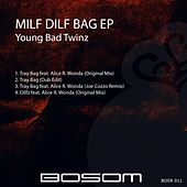 Milf Dilf Bag EP (feat. Alice R. Wonda) - Single by Young Bad Twinz