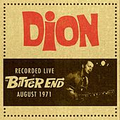 Play & Download Live At The Bitter End - August 1971 by Dion | Napster