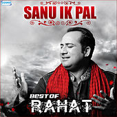 Sanu Ik Pal - Best of Rahat by Rahat Fateh Ali Khan