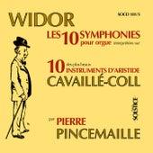 Widor : Les 10 Symphonies pour orgue by Pierre Pincemaille