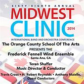 2014 Midwest Clinic: Frederick Fennell Wind Ensemble by Frederick Fennell Wind Ensemble