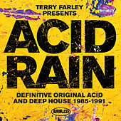 Terry Farley Presents Acid Rain (Definitive Original Acid & Deep House 1985-1991) by Various Artists