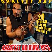 Play & Download Ukulele Ray's Greatest Original Hits by Ukulele Ray | Napster