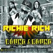 Play & Download Round Around (feat. Ziggy) by Richie Rich | Napster