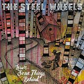 Play & Download Leave Some Things Behind by The Steel Wheels | Napster