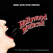 Play & Download Hollywood Musical! (Original Motion Picture Soundtrack) by D.D. Jackson | Napster