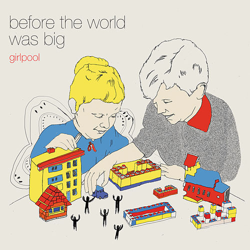 Before the World Was Big de Girlpool