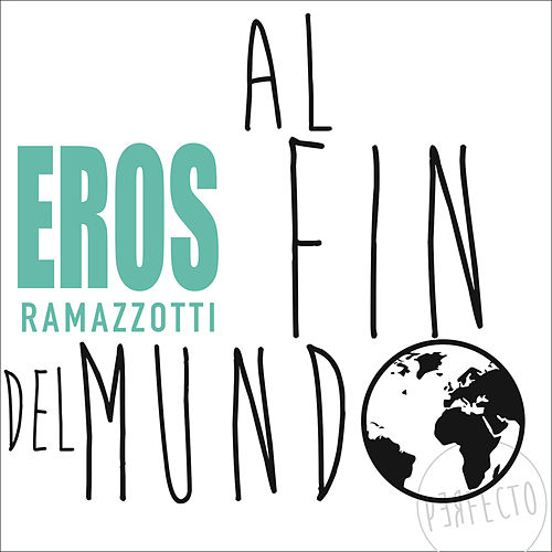 Play & Download Al Fin Del Mundo by Eros Ramazzotti | Napster