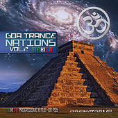 Goa Trance Nations v.2 - Progressive & Fullon Mexico by Vaktun & 20x by Various Artists