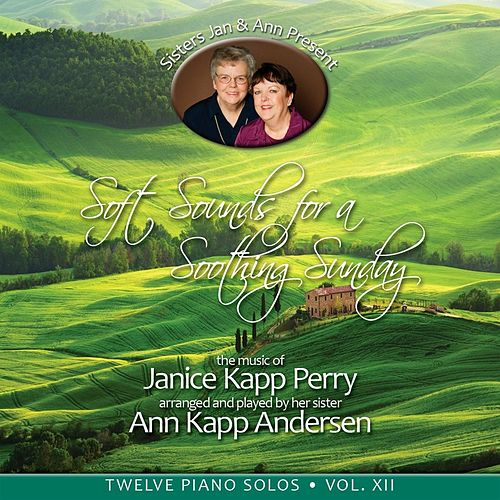 Play & Download Soft Sounds for a Soothing Sunday, Vol XII by Janice Kapp Perry | Napster