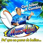 Play & Download Con Sabor a Cumbia by Tropical Mar Azul De Juan Corcuera | Napster