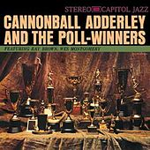 Play & Download Cannonball Adderley And The Pollwinners by Cannonball Adderley | Napster