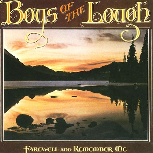 Play & Download Farewell and Remember Me by Boys of the Lough | Napster