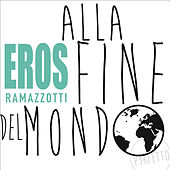 Play & Download Alla Fine Del Mondo by Eros Ramazzotti | Napster