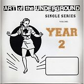 Art of the Underground: Single Series, Year 2 by Various Artists