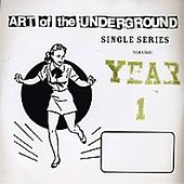 Play & Download Art of the Underground: Single Series, Vol. 1 by Various Artists | Napster