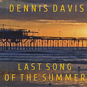 Last Song of the Summer by Dennis Davis