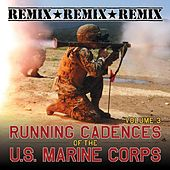 Play & Download Running Cadences of the U.S. Marine Corps, Vol. 3 (Remix) by The U.S. Marines | Napster
