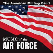 Play & Download Music of the Air Force by The American Military Band | Napster