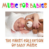 Play & Download Music for Babies - The Finest Collection of Baby Music by Nursery Rhymes | Napster