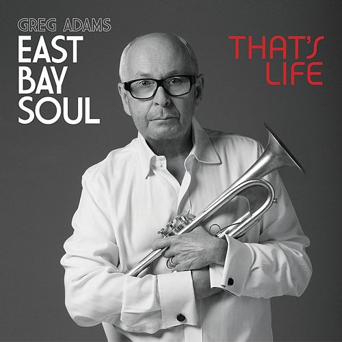 East Bay Soul That's Life by Greg Adams