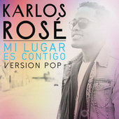 Play & Download Mi Lugar Es Contigo by Karlos Rosé | Napster
