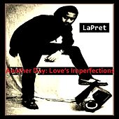 Another Day: Love's Imperfections by LaPret