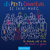 Play & Download Le monde est à toi by Les Petits Chanteurs de Saint-Marc | Napster