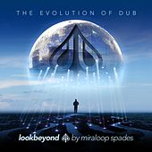 Play & Download Look Beyond, the Evolution of Dub by Various Artists | Napster