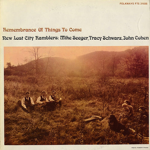 Remembrance of Things to Come by The New Lost City Ramblers