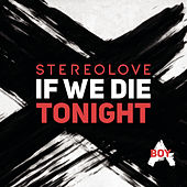 If We Die Tonight by Stereolove