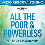 All the Poor & Powerless by All Sons & Daughters