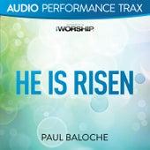 He Is Risen by Paul Baloche