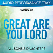 Play & Download Great Are You Lord (Live) by All Sons & Daughters | Napster
