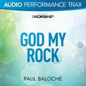 God My Rock by Paul Baloche