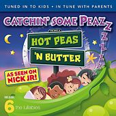 Catchin' some Peazzz, the Lullabies, Vol. 6 by Hot Peas 'n Butter