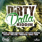 Play & Download Dirty Dalla Riddim by Various Artists | Napster