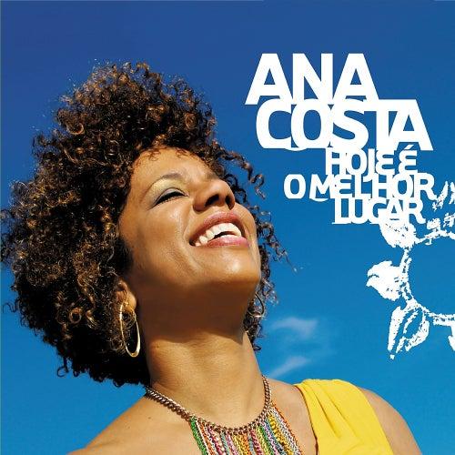 Hoje É o Melhor Lugar by Ana Costa