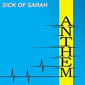 Play & Download Anthem by Sick of Sarah | Napster