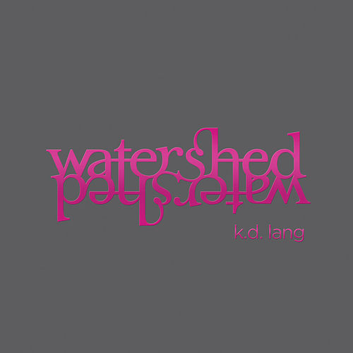 Watershed by k.d. lang