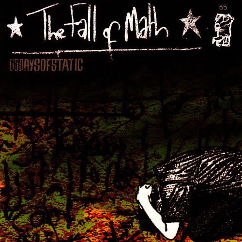 Play & Download The Fall of Math by 65daysofstatic | Napster