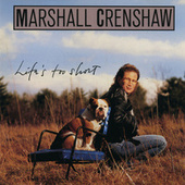 Play & Download Life's Too Short by Marshall Crenshaw | Napster