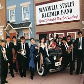 Play & Download You Should Be So Lucky by Maxwell Street Klezmer Band | Napster