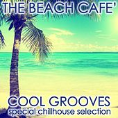 The Beach Café (Cool Grooves) by Various Artists