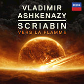 Play & Download Scriabin: Vers la Flamme by Vladimir Ashkenazy | Napster