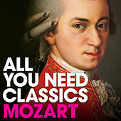 Play & Download Mozart: All You Need Classics by Various Artists | Napster